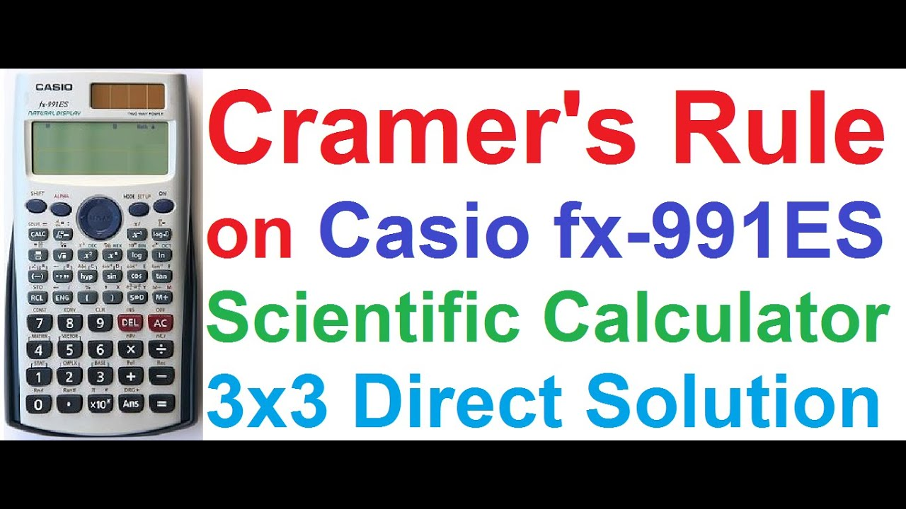 Cramers Rule Solving 3x3 Linear Equations On Casio Fx 991es