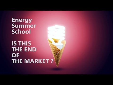 End of the Market – Energy Summer School 2016