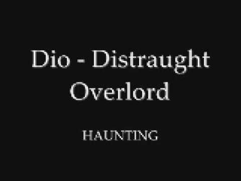 Dio ~ Distraught Overlord - Haunting
