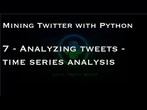 Mining Twitter with Python : 7 - Analyzing tweets - time series analysis
