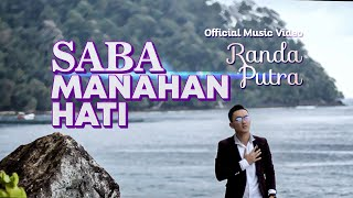 Lagu Minang Terbaru RANDA PUTRA - Saba Manahan Hati [ Official Music Video ]