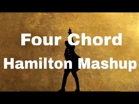 Four Chord Hamilton Mashup Youtube