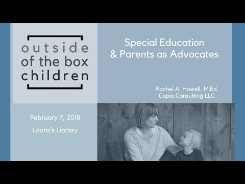 Outside of the Box Children - Special Education and Parents as Advocates