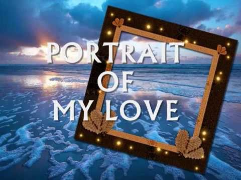 PORTRAIT OF MY LOVE - (Lyrics)