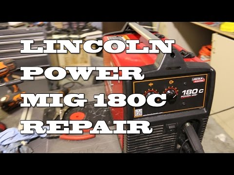 Lincoln Electric -POWER MIG® 180C Welder Repair