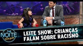 The Noite (18/09/14) - Leite Show: Crianças falam sobre racismo
