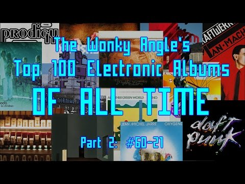 Top 100 Best Electronic Albums Of All Time (Part 2: #60-21)
