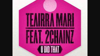 Teairra Mari Feat. 2 Chainz - U Did Dat (Official Remix)