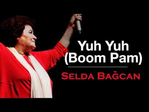 Selda Bağcan ft Boom Pam - Yuh Yuh