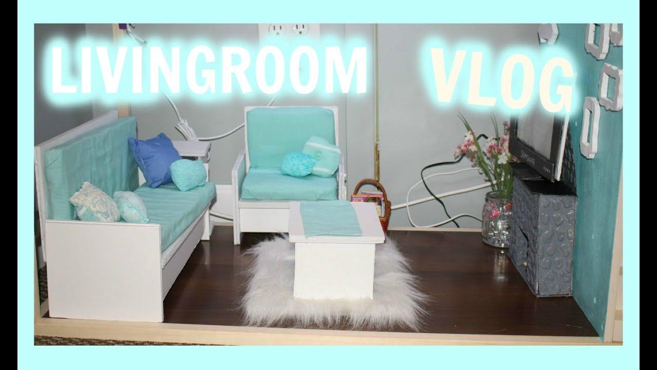 VLOG! | Making an American Girl Doll Living room ...