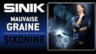 Sinik - Mauvaise Graine (Son Officiel)