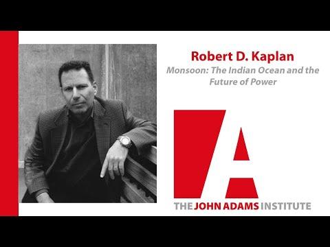 Robert Kaplan on Monsoon: The Indian Ocean and the Future of Power - John Adams Institute