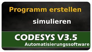 CODESYS V3.5 #03 - Programme erstellen und simulieren - einfach und anschaulich erklärt