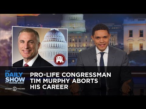 Pro-Life Congressman Tim Murphy Aborts His Career: The Daily Show