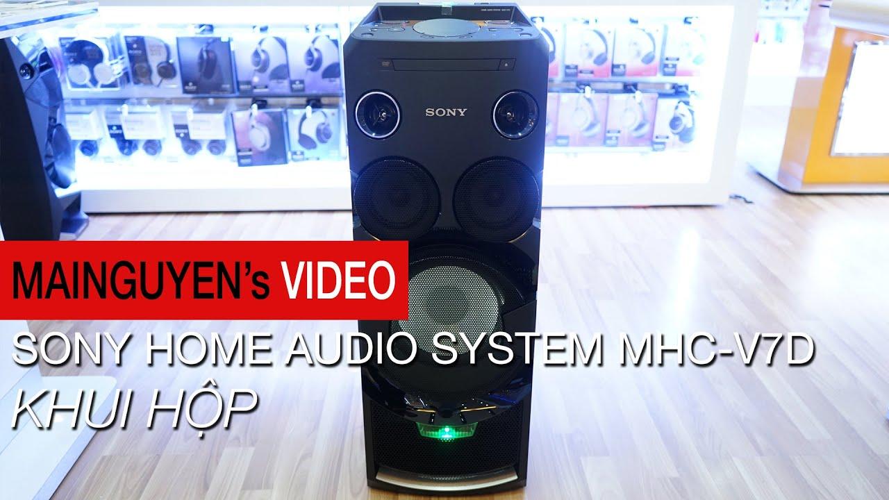 Khui hộp loa Sony MHC-V7D – www.mainguyen.vn