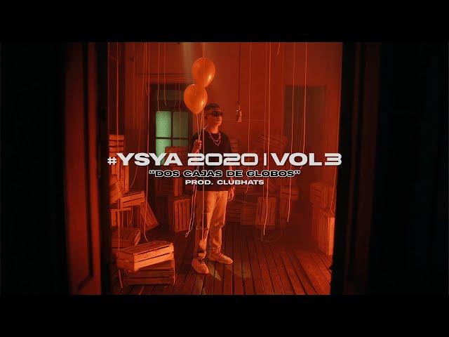 YSY A - Dos cajas de globos (prod. Club Hats) | #YSYA2020 Vol. 3