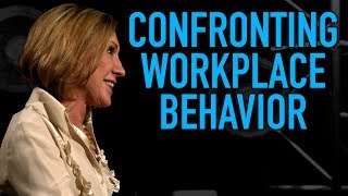 Sometimes Behavior At Work Must Be Confronted