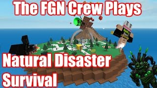 The FGN Crew Plays: ROBLOX - Natural Disaster Survival (PC)