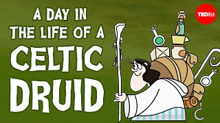 A day in the life of an ancient Celtic Druid - Philip Freeman
