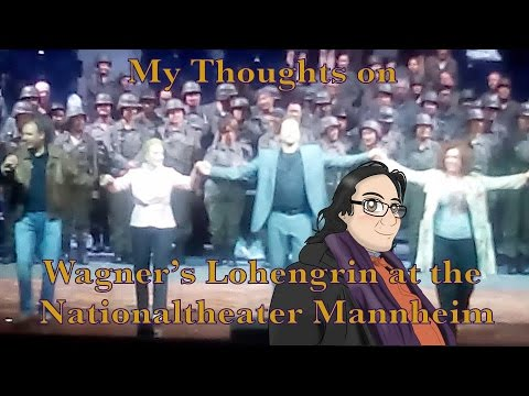 My Thoughts on Wagner's Lohengrin at the Nationaltheater Mannheim