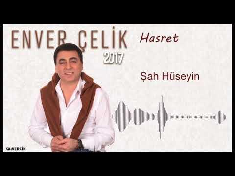 Enver Çelik -  Şah Hüseyin  [Official Audio Güvercin Müzik �]
