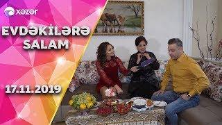 Evdəkilərə Salam  -  Rüfət Axundov  17.11.2019