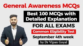 General Awareness 100 MCQs with Detailed Explanation by Dr Vipan Goyal #CET #NRA #NTPC