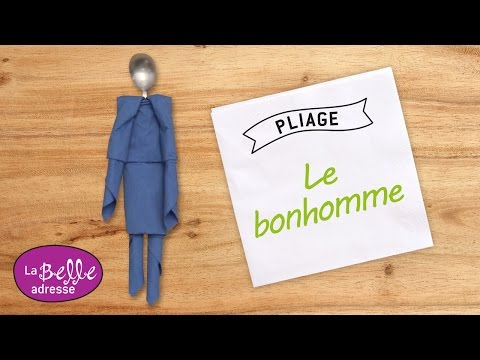 Pliage de serviette en papier le bonhomme youtube - Pliage de serviette original ...