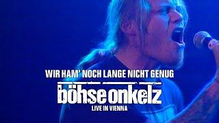 Böhse Onkelz - Wir ham' noch lange nicht genug (Live in Vienna)