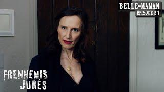 #5.1 - Belle-Maman -  Frennemis Jurés ~ Sworn Frenemies