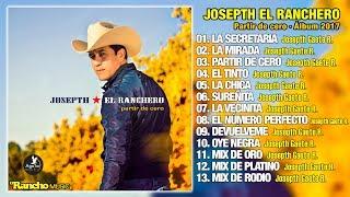 JOSEPTH EL RANCHERO · PARTIR DE CERO · 2017 (Disco Completo)