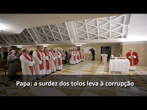 Papa: a surdez dos tolos leva à corrupção