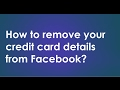 How to remove your credit card details from Facebook?