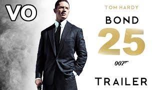 BOND 25 Trailer (2019) VO   Tom Hardy - Christopher Nolan [Fan Made]