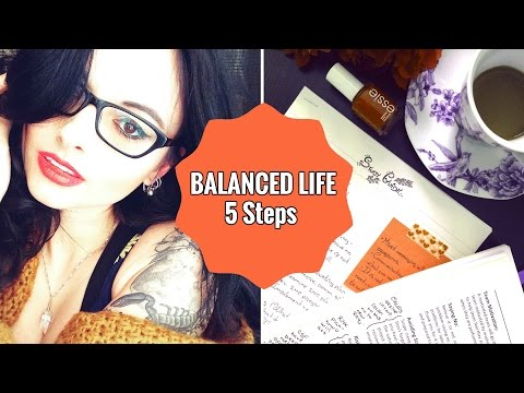 5 Steps for Creating a Balanced Life // Time Management, Success and Happiness