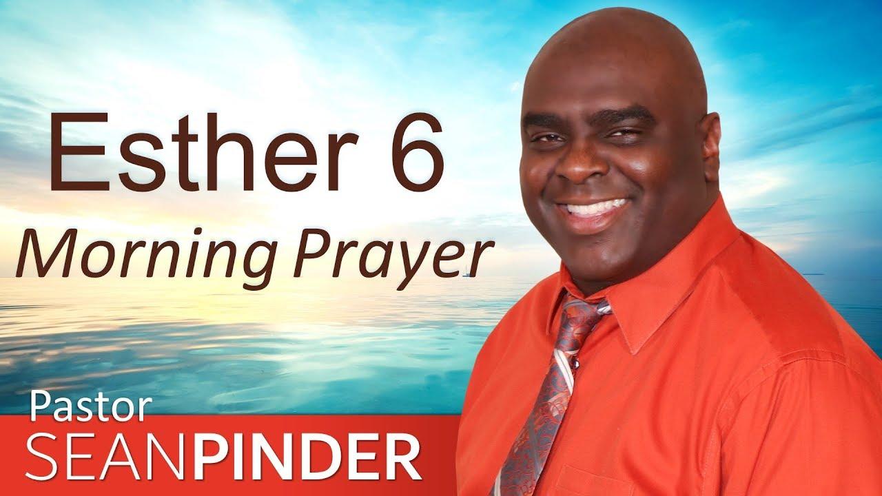 NO WEAPON FORMED AGAINST YOU SHALL PROSPER - ESTHER 6 - MORNING PRAYER |  PASTOR SEAN PINDER (video)