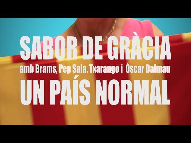 SABOR DE GRACIA - Un país normal (Video Oficial) feat. Titot, Pep Sala, Txarango i Òscar Dalmau
