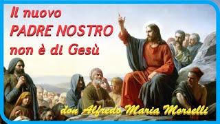 Il nuovo PADRE NOSTRO non è di Gesù
