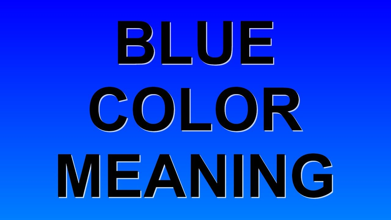6f49e732291f BLUE COLOR MEANING - YouTube