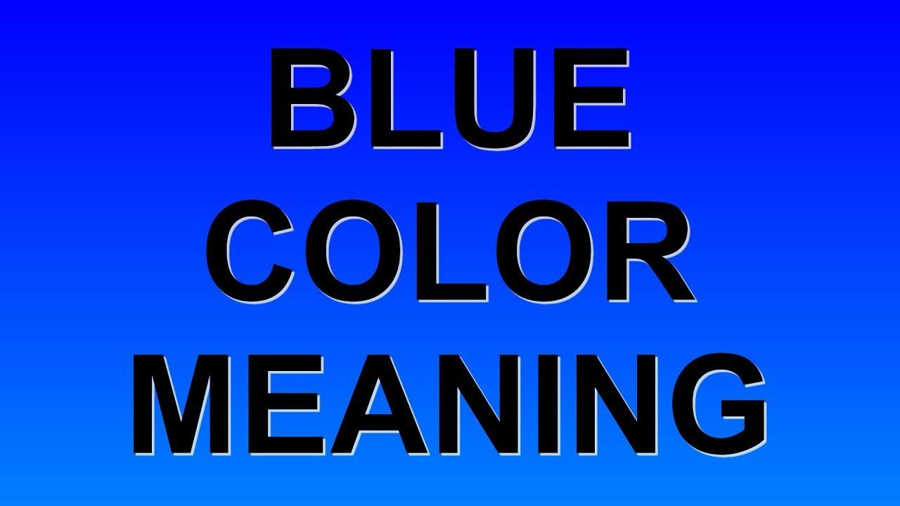 blue color meaning youtube. Black Bedroom Furniture Sets. Home Design Ideas