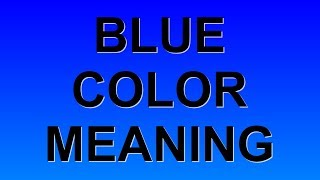 Blue Color Meaning