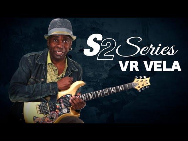 The S2 VR Vela | PRS Guitars