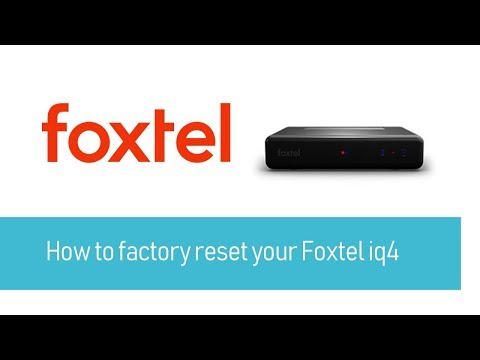 How to factory reset your Foxtel iq4