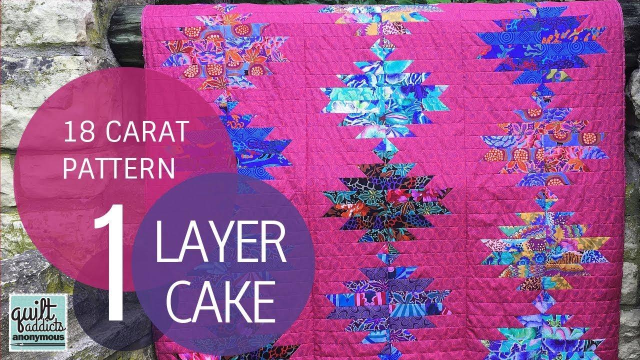 Quilten Met Layer Cakes Jelly Rolls En Charm Packs.18 Carat Quilt Pattern Video Tutorial Layer Cake Quilt Pattern