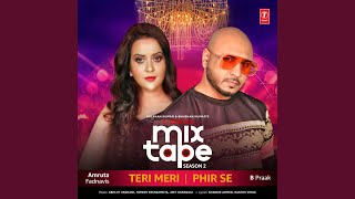 "Teri Meri-Phir Se (From ""T-Series Mixtape Season 2"")"