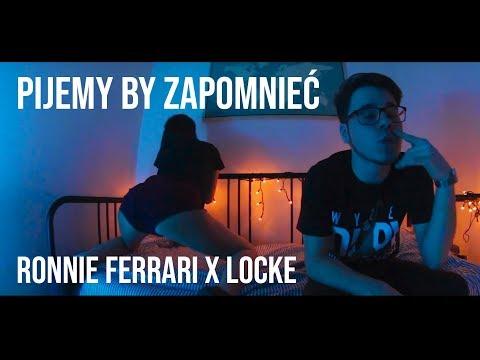 PIJEMY BY ZAPOMNIEĆ - Ronnie Ferrari ft. Locke (Official Music Video)