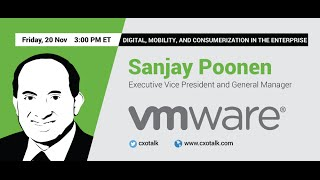 #145: Digital, Mobility, and Consumerization in the Enterprise with Sanjay Poonen, VMware