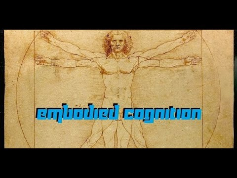 What is Embodied Cognition? (Fixed!)