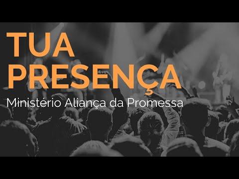 TUA PRESENÇA - ALIANÇA DA PROMESSA (DEUS DO SECRETO) MINISTÉRIO SARANDO A TERRA FERIDA