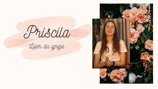 MULHERES DA BÍBLIA 12: #Priscila - Líder da igreja | Projeto 3.16